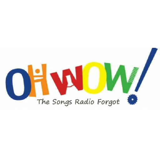 Oh Wow! The Songs Radio Forgot