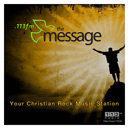 113FM - The Message (Christian Rock)