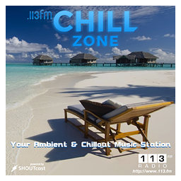 113FM - Chill Zone (Ambient, Soundscapes)